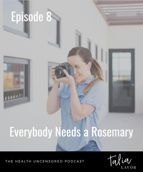 Episode 8 | Everybody Needs a Rosemary